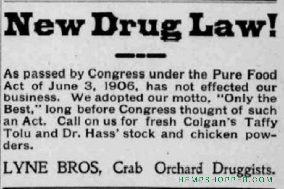 1906: The Pure Food and Drug Act makes cannabis legally available